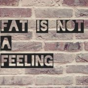fat+is+not